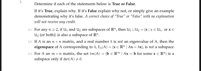 Determine if each of the statements below is True or False. If its True, explain why. If its False explain why not, or simp