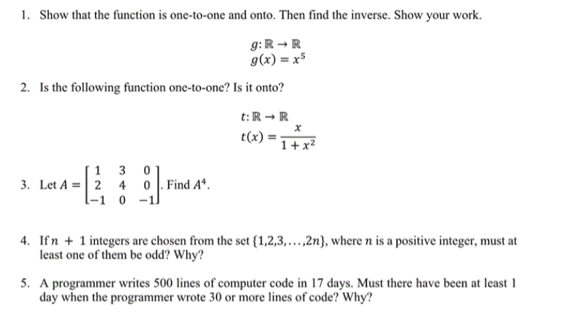1. Show that the function is one-to-one and onto. Then find the inverse. Show your work. g:R R 2. Is the following function o
