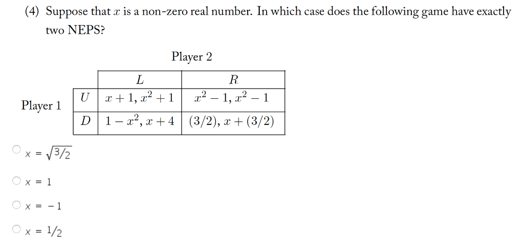 4) Suppose that r is a non-zero real number. In which case does the following game have exactly two NEPS? Player 2 Player 1