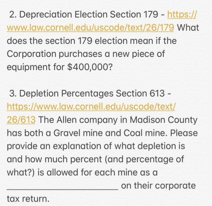 2. Depreciation Election Section 179 https:// www.law.cornell.edu/uscode/text/26/179 What does the section 179 election mean