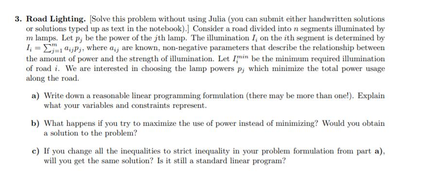 3. Road Lighting. Solve this problem without using Julia (you can submit either handwritten solutions or solutions typed up a