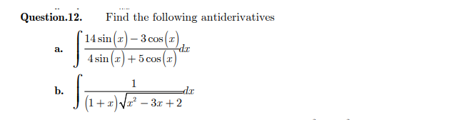 Question.12.Find the following antiderivatives a. 4 sin 5 cos r b. dr