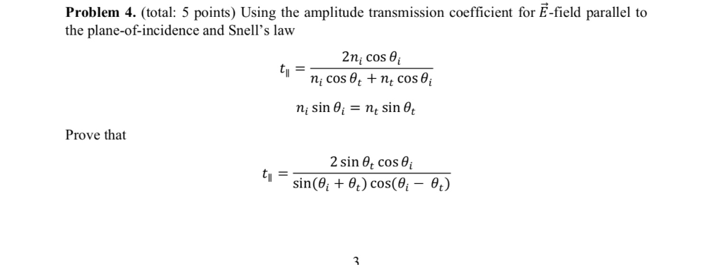 Problem 4. (total: 5 points) Using the amplitude transmission coefficient for E-field parallel to the plane-of-incidence and