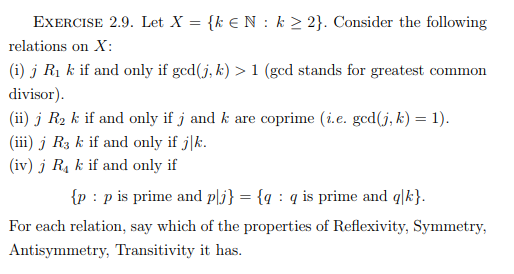 EXERCISE 2.9. Let X {k N : k-2). Consider the following relations on X (i) j Ri k if and only if ged(j,k) >1 (ged stands for