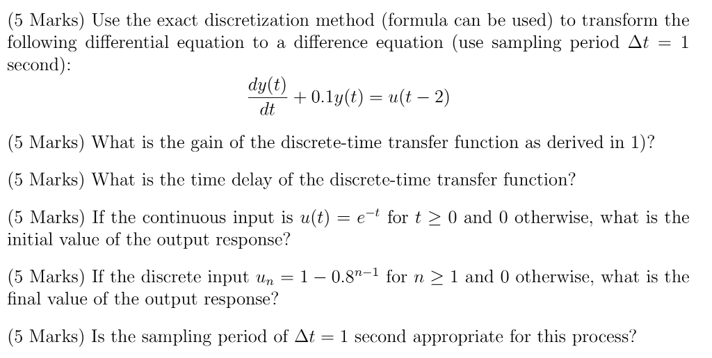 (5 Marks) Use the exact discretization method (formula can be used) to transform the following differential equation to a dif