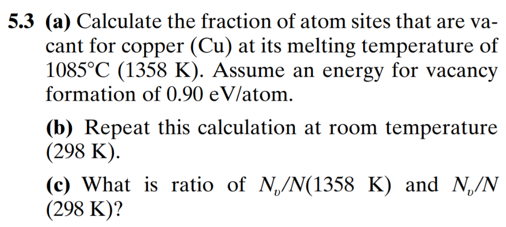 cant for copper (Cu) at its melting temperature of 1085°C (1358 K). Assume an energy for vacancy formation of 0.90 eV/atom. (