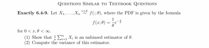 QUESTIONS SIMILAR TO TEXTBooK QUESTIONS Exactly 6.4-9. Let X,... X :0), where the PDFis given by the formula for 0 < x,0 < oo