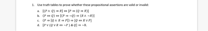 1. Use truth tables to prove whether these propositional assertions are valid or invalid