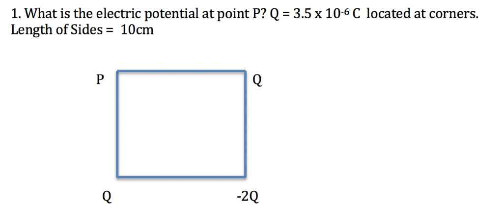 1. what is the electric potential at point P? Q = 3.5 x 10-6 C located at corners. Length of Sides- 10cm 卫 -2Q