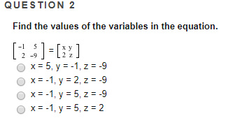 QUESTION 2 Find the values of the variables in the equation. 2 -9