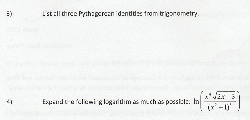 3) List all three Pythagorean identities from trigonometry. 4) Expand the following logarithm as much as possible: In x +1