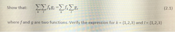 Show that: ΣΣ.s-ΣΣ, where fand g are two functions. Verify the expression for k (1,2,3) and / (1,2,3)