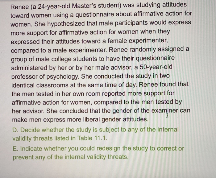 Renee (a 24-year-old Masters student) was studying attitudes toward women using a questionnaire about affirmative action for