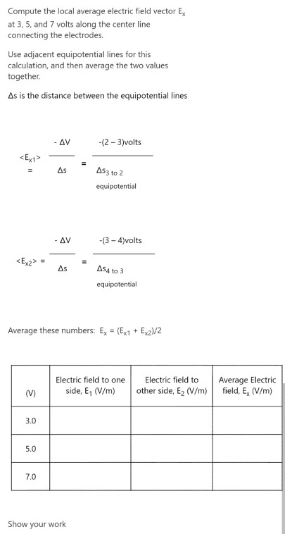 Compute the local average electric field vector Ex at 3, 5, and 7 volts along the center line connecting the electrodes. Use