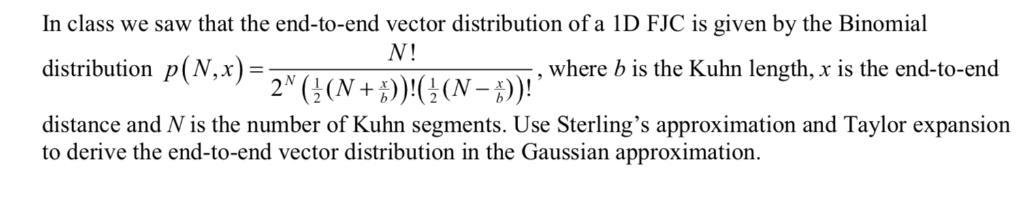 In class we saw that the end-to-end vector distribution of a 1D FJC is given by the Binomial N! distribution p(N,x)=2 ( 2 (N