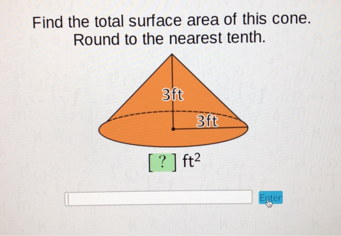 Find the total surface area of this cone. Round to the nearest tenth 3ft [?] ft2 er