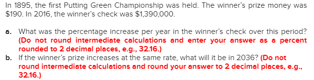 In 1895, the first Putting Green Championship was held. The winners prize money was $190. In 2016, the winners check was $1