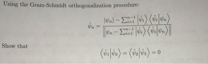 Using the Gram-Schmidt orthogonalization procedure: Show that