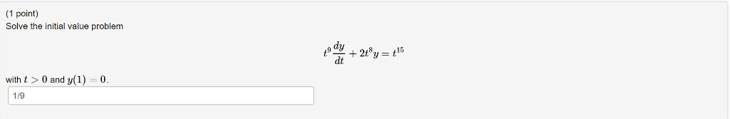 (1 point) Solve the initial value problem dy dt 15 with t 0 and y(1) 0. 119