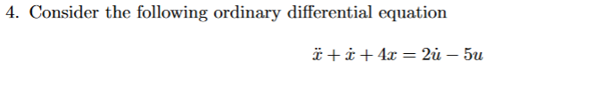 4. Consider the following ordinary differential equation