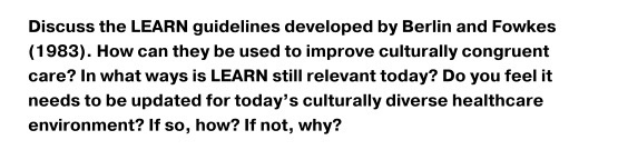 Discuss the LEARN guidelines developed by Berlin and Fowkes (1983). How can they be used to improve culturally congruent care