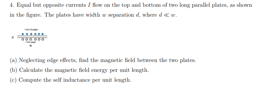 4. Equal but opposite currents I flow on the top and bottom of two long parallel plates, as shown in the figure. The plates h
