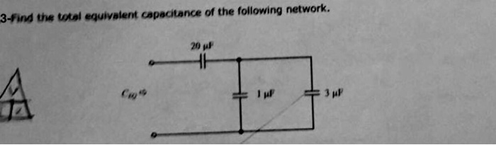 3-find the total equivalent capacitance of the following network. 20 jl