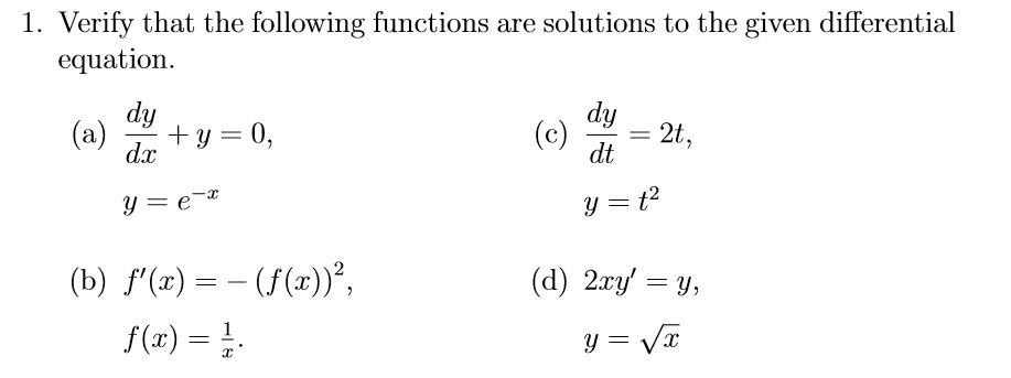 1. Verify that the following functions are solutions to the given differential equation dy dx: dy dt 2t 2) (d) 2xy -y, f(