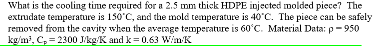 What is the cooling time required for a 2.5 mm thick HDPE injected molded piece? The extrudate temperature is 150°C, and the