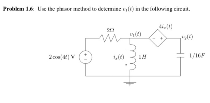 Problem 1.6: Use the phasor method to determine vi(t) in the following circuit. 4i (t) 2 cos(4t) V 1/16F