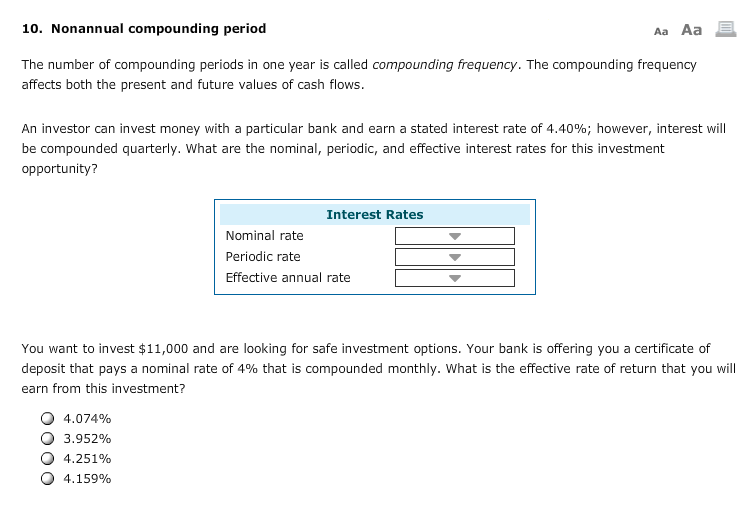 10. Nonannual compounding period Aa Aa The number of compounding periods in one year is called compounding frequency. The com