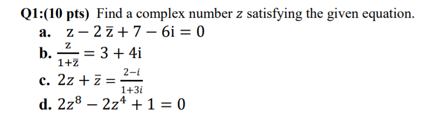 Q1:(10 pts) Find a complex number z satisfying the given equation. 1+Z 2-i 1+3i