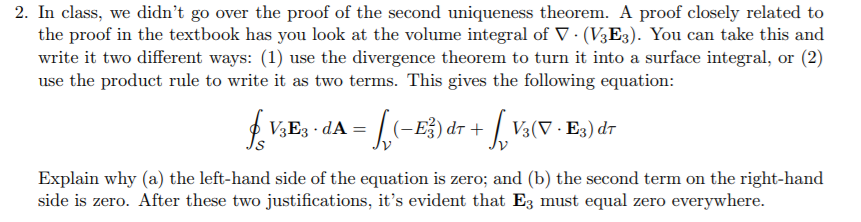 2. In class, we didnt go over the proof of the second uniqueness theorem. A proof closely related to the proof in the textbo