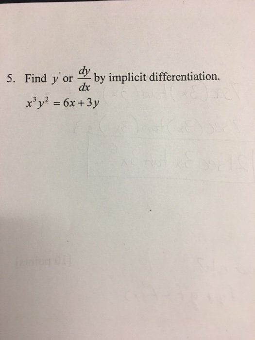 5. Find yor y by implicit differentiation. dx