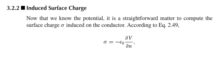 3.2.2 Induced Surface Charge Now that we know the potential, it is a straightforward matter to compute the surface charge σ i