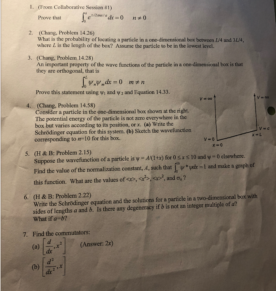 I. (From Collaborative Session #1) Prove that 2. (Chang, Problem 14.26) What is the probability of locating a particle in a o