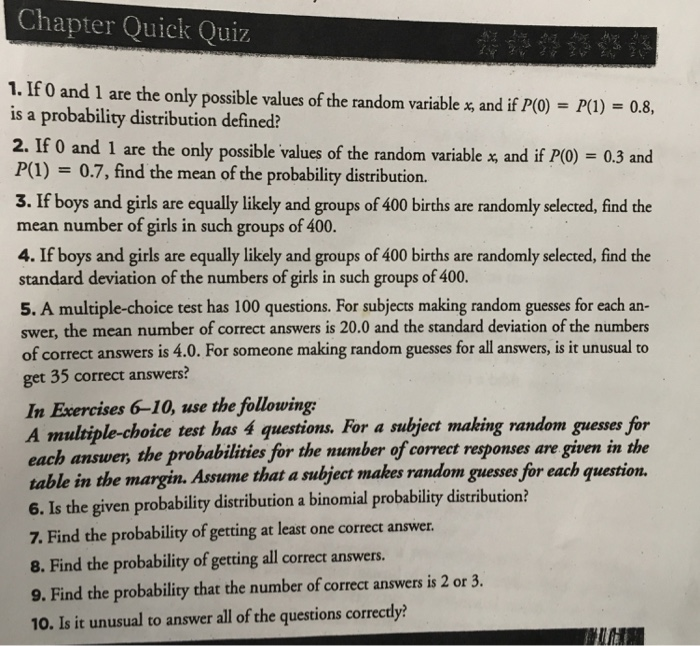 Chapter Quick Quiz 1. If 0 and 1 are the only possible values of the random variable x and if P0) -P(1) - 0.8, is a probabili