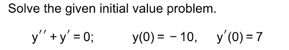 Solve the given initial value problem.