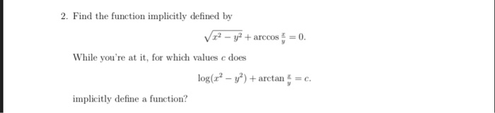 2. Find the function implicitly defined While youre at it, for which values does log(12-y2) + arctan-c. implicitly define a function?