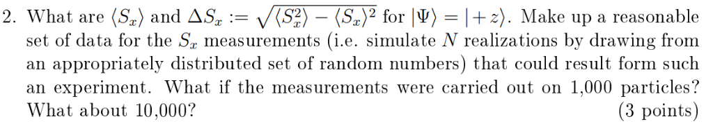 2. What are Sr〉 and Δ5, : (S2)-(S.)2 for 19)-1 +z). Make up a reasonable set of data for the S measurements (i.e. simulate N