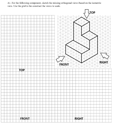 Al. For he following componet, skesch the missing orthogonal views based cn the isometric view. Use the grid to the construct the views to scale. RIGHT FRONT RIGHT