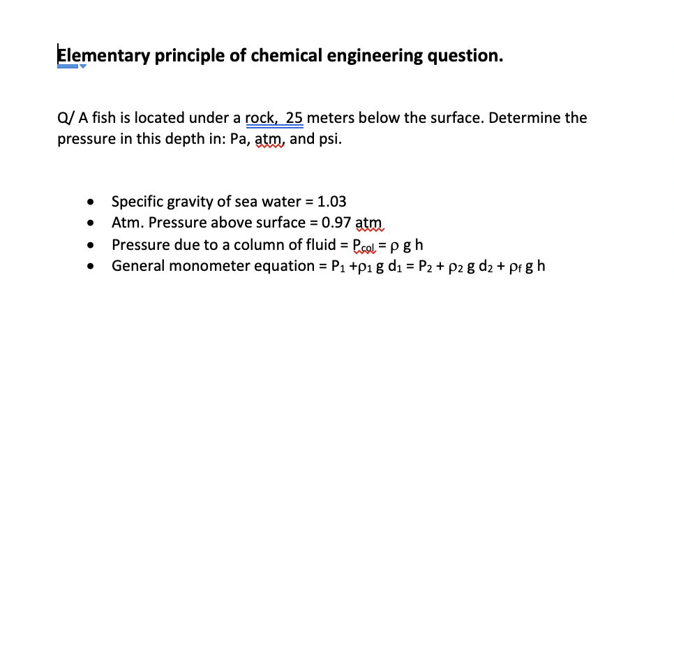 Elementary principle of chemical engineering question. O/ A fish is located under a rock, 25 meters below the surface, Determ