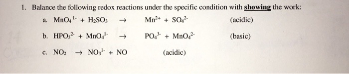 1. Balance the following redox reactions under the specific condition with showing the work: (acidic) Po,Mno (basic) c. NO2 NONO (acidic)