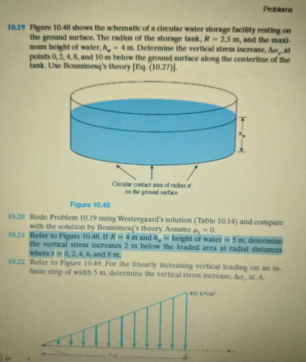 Problems 10.19 Figure 10.48 shows the schematic of a circular water storage facility resting on the ground surface. The radiu