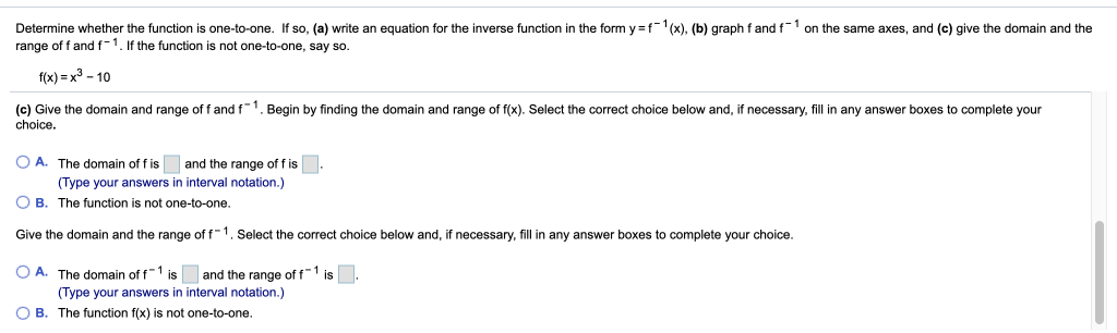 Determine whether the function is one-to-one. If so, (a) write an equation for the inverse function in the form y=f-(x), (b)
