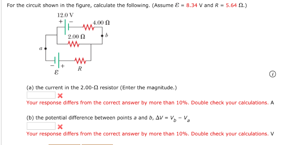 For the circuit shown in the figure, calculate the following. (Assume ε-8.34 and R-5.64 Ω.) 12.0 V 4.00 Ω 2.00 2 (a) the curr