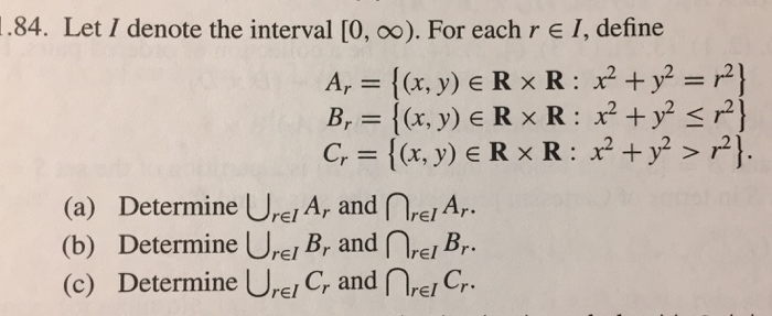 .84. Let I denote the interval [0, oo). For each r e I, define (a) Determine Ure Ar and r Ar. (b) Determine Urel B, and reiB (c) Determine UrE/ C, and C.