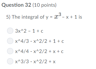 Question 32 (10 points) 5) The integral of y1 is 3x 2 - 1c x^4/3-x^2/2 + 1 + c xA4/4 -x 2/2+x x^3/3-x^2/2 + x