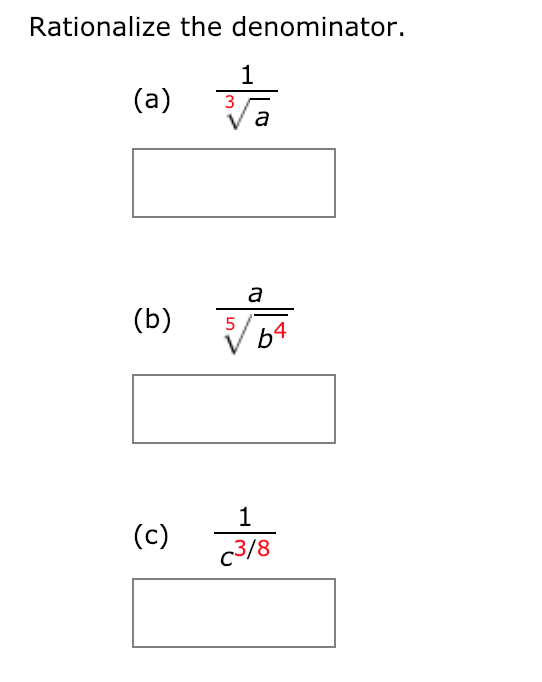 Rationalize the denominator. (a) a 3 (b) 4