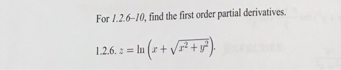 For 1.2.6-10, find the first order partial derivatives. 1.2.6: = ln (x + V/2.2 + y,